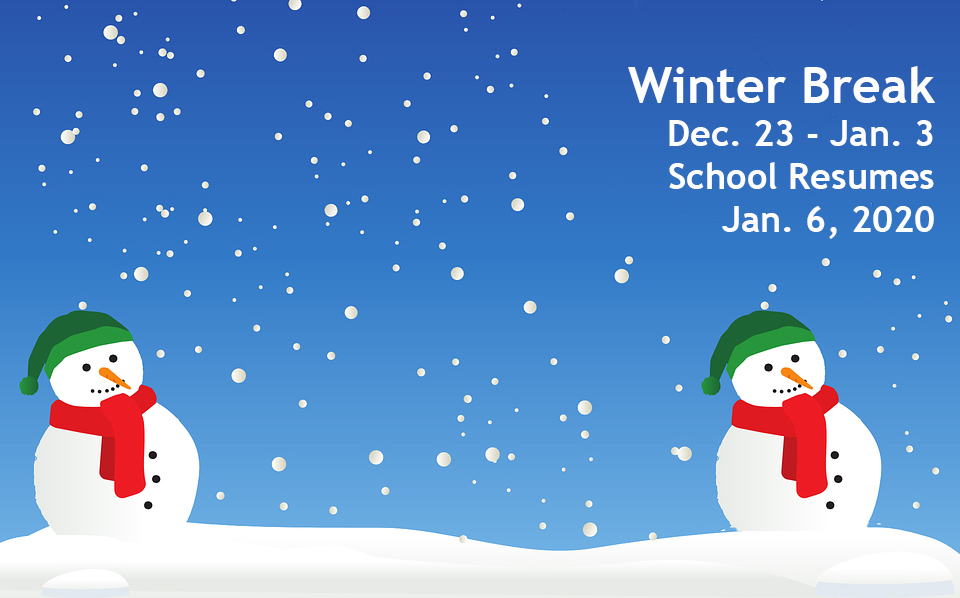 Winter Break – Dec. 23 – Jan. 3